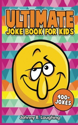 Ultimate Joke Books for Kids: 400+ Jokes (Funny Jokes for Kids)