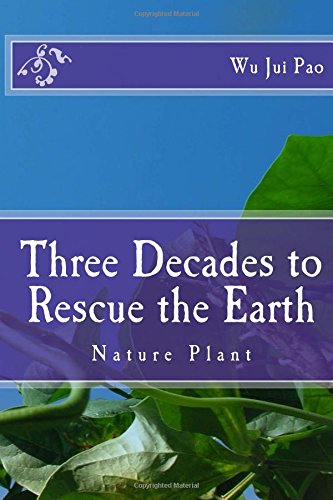 Three decades to rescue the Earthe: Nature Plant