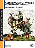 Le guerre polacco-ottomane (1593-1699), vol. 2: Glii scontri armati (Soldiers & Weapons 17)