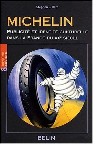 michelin-publicite-et-identite-culturelle-dans-la-france-du-xxe-siecle