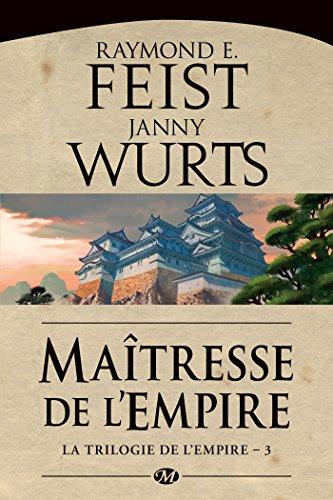 Maîtresse de l'Empire: La Trilogie de l'Empire, T3