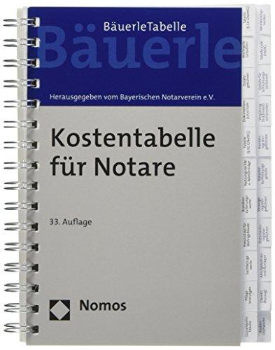 Kostentabelle für Notare: - Bäuerle Tabelle - - Rechtsstand: 1. Februar 2018
