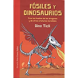 Fósiles y dinosaurios (Las Tres Edades / Nos Gusta Saber)
