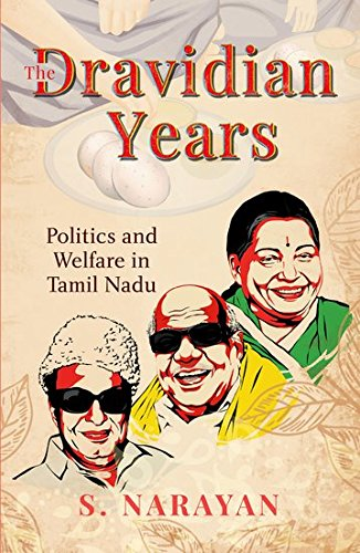 The Dravidian Years: Politics and Welfare in Tamil Nadu