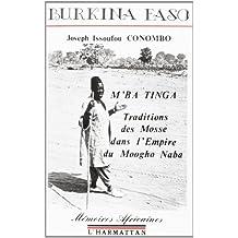 M'Ba Tinga: Traditions des Mossé dans l'Empire du Moogho-Naba