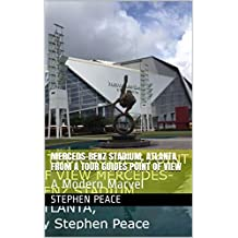 Merceds-Benz Stadium, Atlanta From A Tour Guides Point Of View: A Modern Marvel (English Edition)