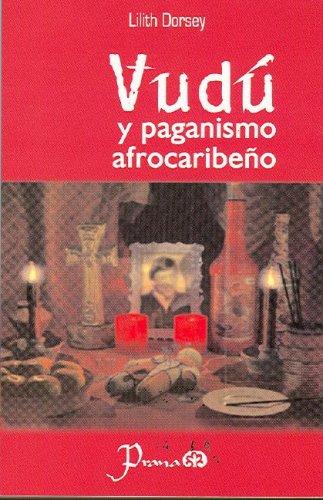 Vudu Y El Paganismo Afrocaribeno/Vudu and Afrocaribbean Paganism