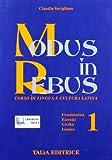 Modus in rebus. Corso di lingua e cultura latina. Con espansione online. Per le Scuole superiori: 1
