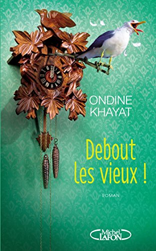 Debout les vieux ! (French Edition)