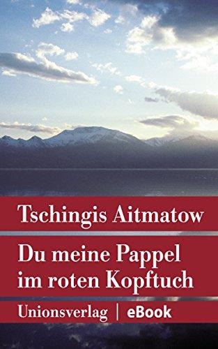 Du meine Pappel im roten Kopftuch: Erzählung (Unionsverlag Taschenbücher Jubiläumsausgaben