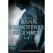 World of Nightwalkers - Verbotenes Begehren (World-of-Nightwalkers-Reihe, Band 1)
