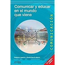 Comunicar y educar en el mundo que viene (2a ed.) (Comunicación nº 500465)