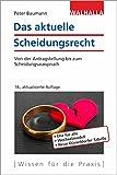 Das aktuelle Scheidungsrecht: Von der Antragstellung bis zum Scheidungsausspruch; Walhalla Rechtshilfen