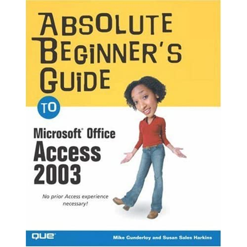 Absolute Beginner's Guide to Microsoft Office Access 2003 by Susan Sales Harkins (2003-09-22)