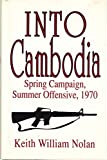 Into Cambodia, Spring Campaign, Summer Offensive, 1970 by Keith William Nolan (1990-08-02)
