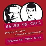 Führung 007 statt 08/15: Sales-up-Call