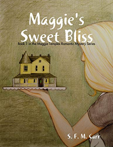 Maggie's Sweet Bliss: Book 1 In the Maggie Temples Romantic Mystery Series (English Edition)