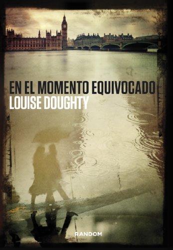 En el momento equivocado por Louise Doughty