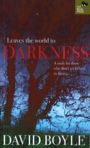 Leaves the World to Darkness by David Boyle (2007-04-23)