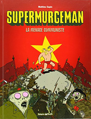 Supermurgeman - tome 2 - Menace communiste (La)