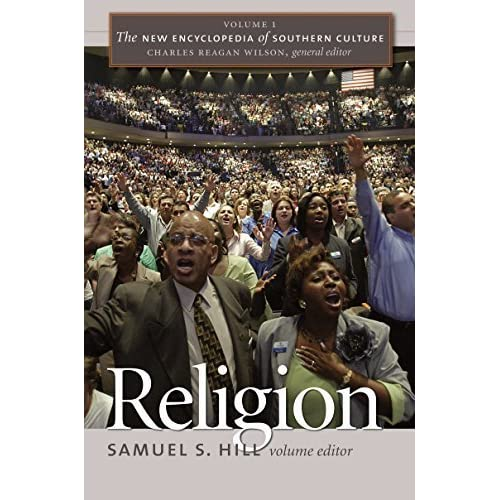 The New Encyclopedia of Southern Culture: Volume 1: Religion (2006-04-03)