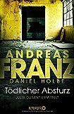 Tödlicher Absturz: Julia Durants 13 - Fall (Julia Durant ermittelt, Band 13) - Andreas Franz, Daniel Holbe