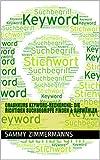 Crashkurs Keyword-Recherche: Die richtigen Suchbegriffe finden & auswählen