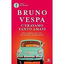 C'eravamo tanto amati: Amore, politica, riti e miti. Una storia del costume italiano (Italian Edition)