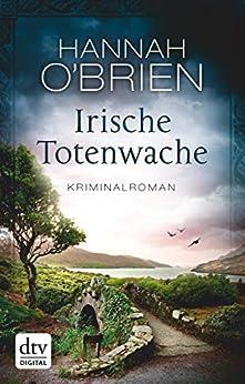 Irische Totenwache: Kriminalroman (Grace O'Malley) von [O'Brien, Hannah]