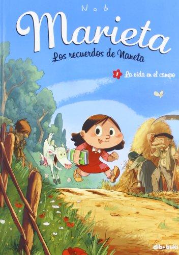 Marieta 1. Los recuerdos de Naneta: La vida en el campo (Infantil) por Bruno Nob