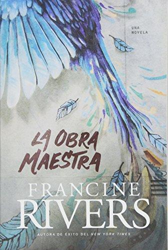 La Obra Maestra por Francine Rivers