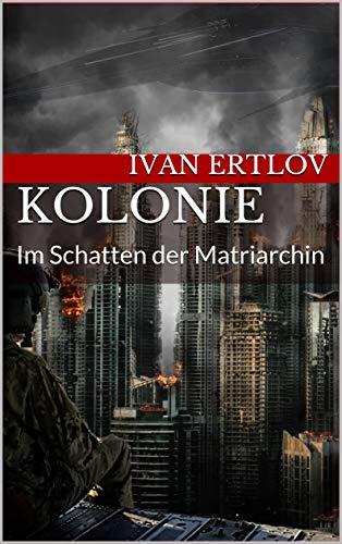 Kolonie: Im Schatten der Matriarchin (Onur-Zyklus 1)