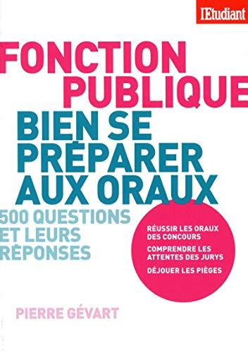 Bien se préparer aux oraux de la fonction publique par Pierre Gevart