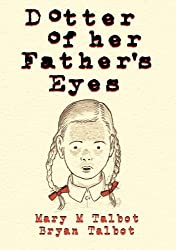 Dotter of Her Father's Eyes by Bryan Talbot (2012-02-02)