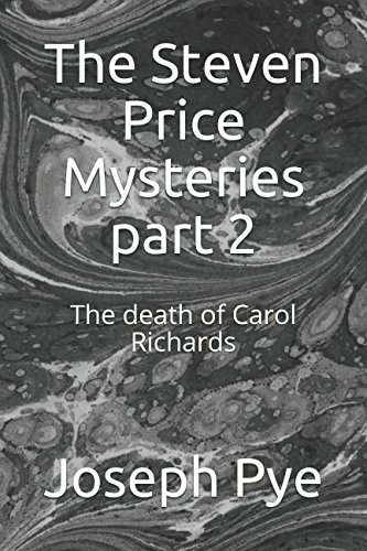 The Steven Price Mysteries part 2: The death of Carol Richards -