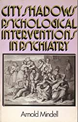 City Shadows: Psychological Interventions in Psychiatry by Arnold Mindell (1990-01-02)