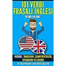 101 Verbi Frasali Inglesi - Volume Primo (English Edition)