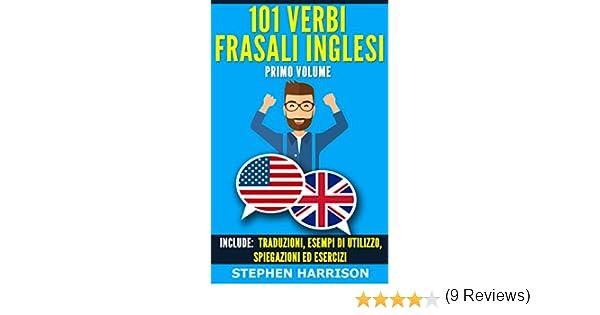 101 Verbi Frasali Inglesi - Volume Primo (English Edition) eBook: Stephen  Harrison: Amazon.it: Kindle Store
