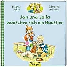Jan und Julia wünschen sich ein Haustier: Band 8 (Jan + Julia)