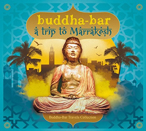Buddha-Bar: A Trip to Marrakesh