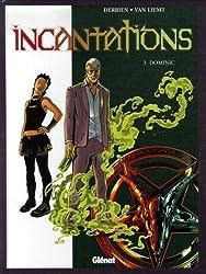 Incantations, Tome 3 : Dominic