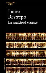La multitud errante par Laura Restrepo