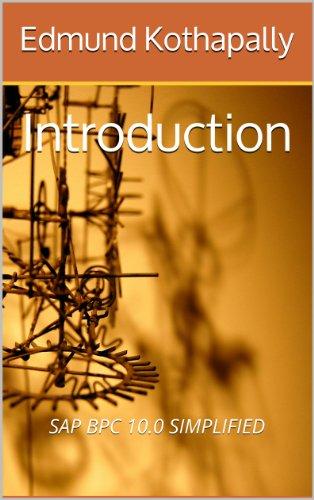 SAP BPC 10.0 SIMPLIFIED: Introduction (English Edition) por Edmund Kothapally