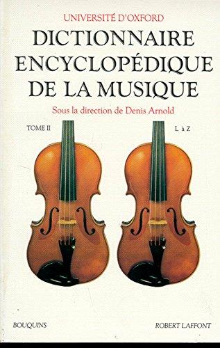 Dictionnaire encyclopédique de la musique : Tome 2, de L à Z par Denis Arnold, Collectif