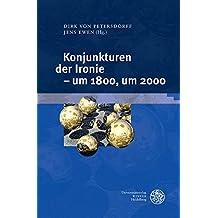Konjunkturen Der Ironie - Um 1800, Um 2000 (Jenaer Germanistische Forschungen)