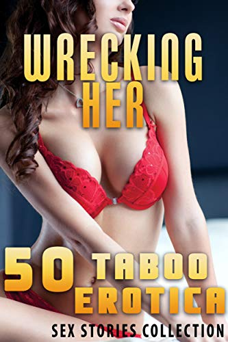 Tight White Collection (WRECKING HER : 50 TABOO EROTICA SEX STORIES COLLECTION (English Edition))