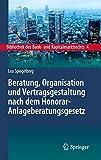 Beratung, Organisation und Vertragsgestaltung nach dem Honorar-Anlageberatungsgesetz (Bibliothek des Bank- und Kapitalmarktrechts, Band 4)