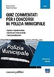 Quiz commentati per i concorsi in polizia municipale. Quesiti a risposta multipla. Schemi per il tema di diritto. Test psicoattitudinali