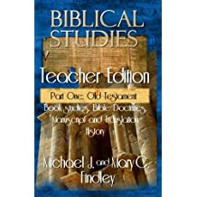 Biblical Studies Teacher Edition Part One: Old Testament