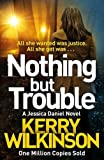 Nothing but Trouble (Jessica Daniel Series)